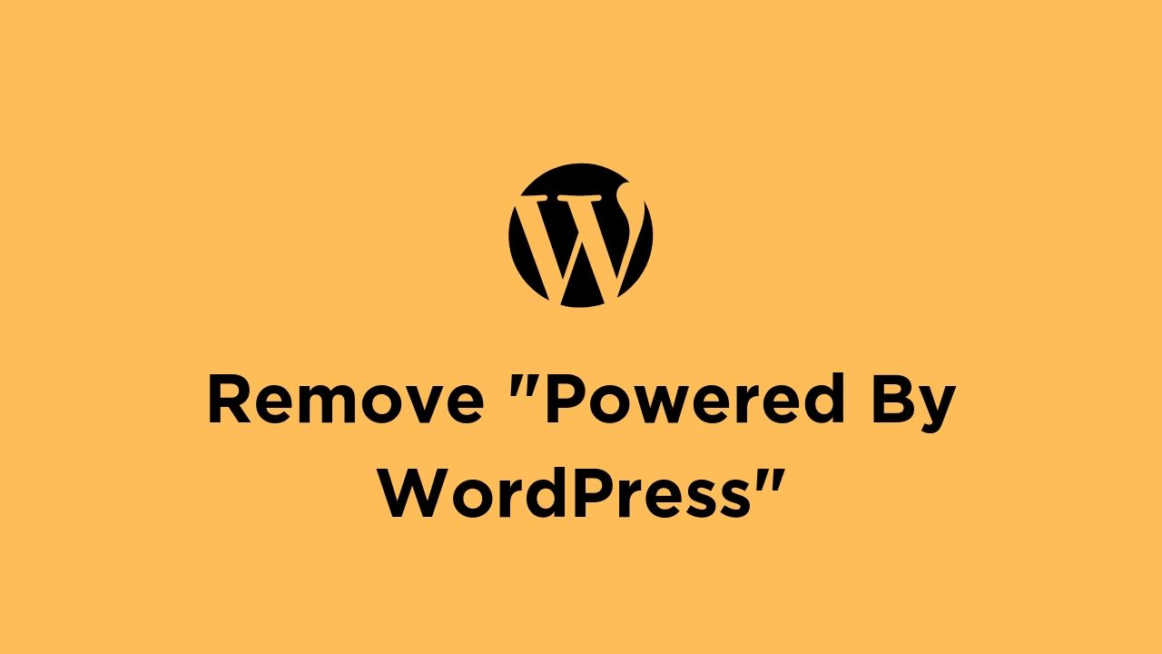 How to Remove Powered by WordPress