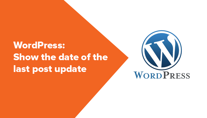 WordPress Show the date of the last post update