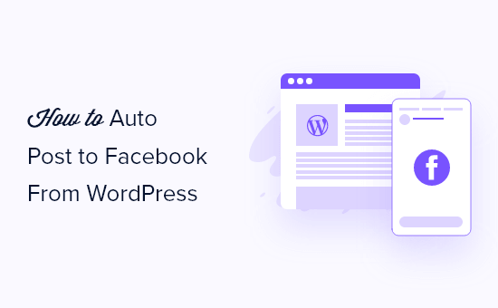 How to Automatically Post to Facebook From WordPress
